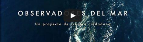 Vídeo de Observadores del Mar